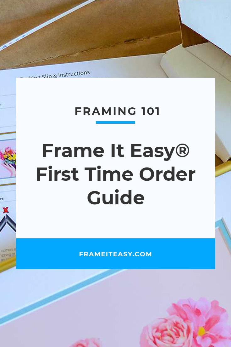 Frame It Easy First Time Order Guide