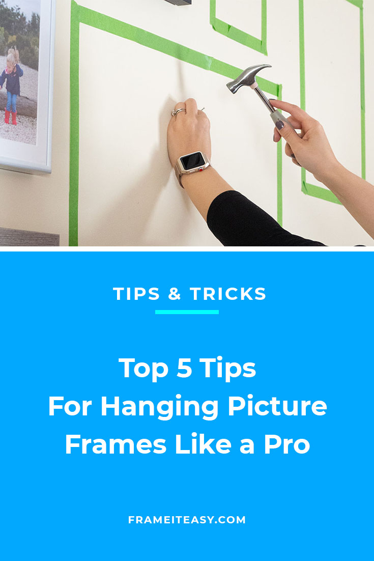 Top 5 Tips For Hanging Picture Frames Like a Pro