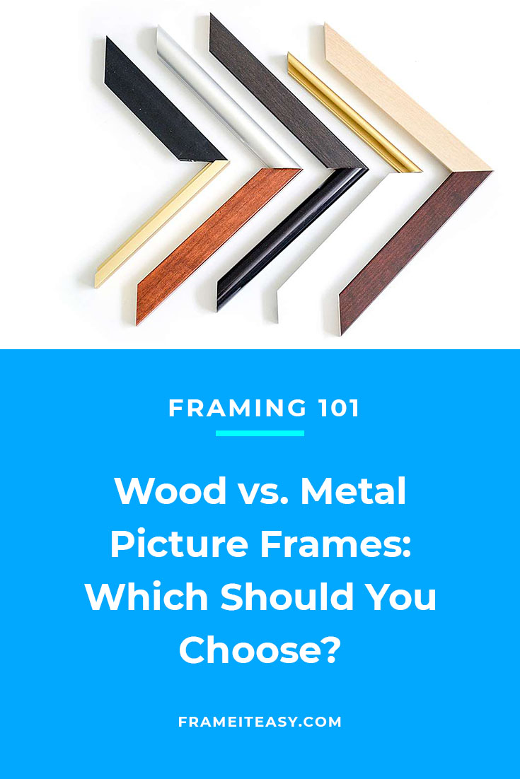 Wood vs. Metal Picture Frames - Framing 101 - Frame It Easy