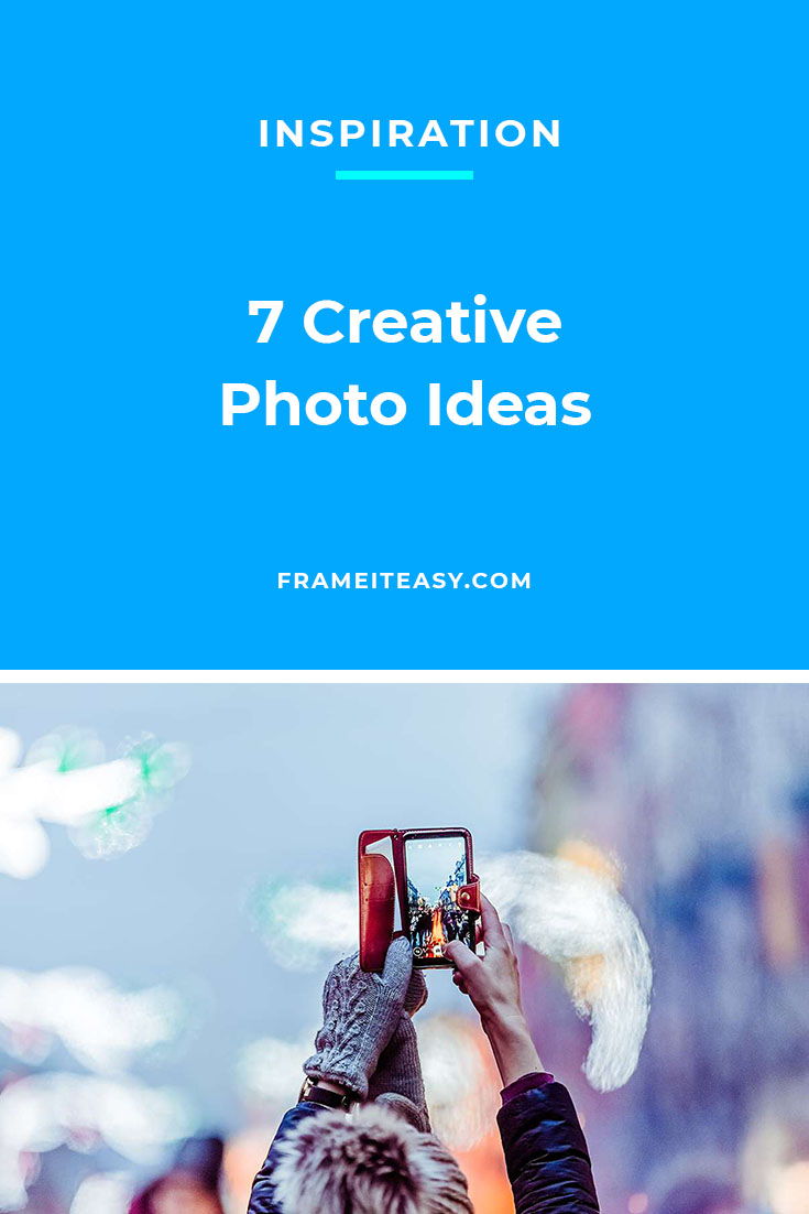 7 Creative Photo Ideas