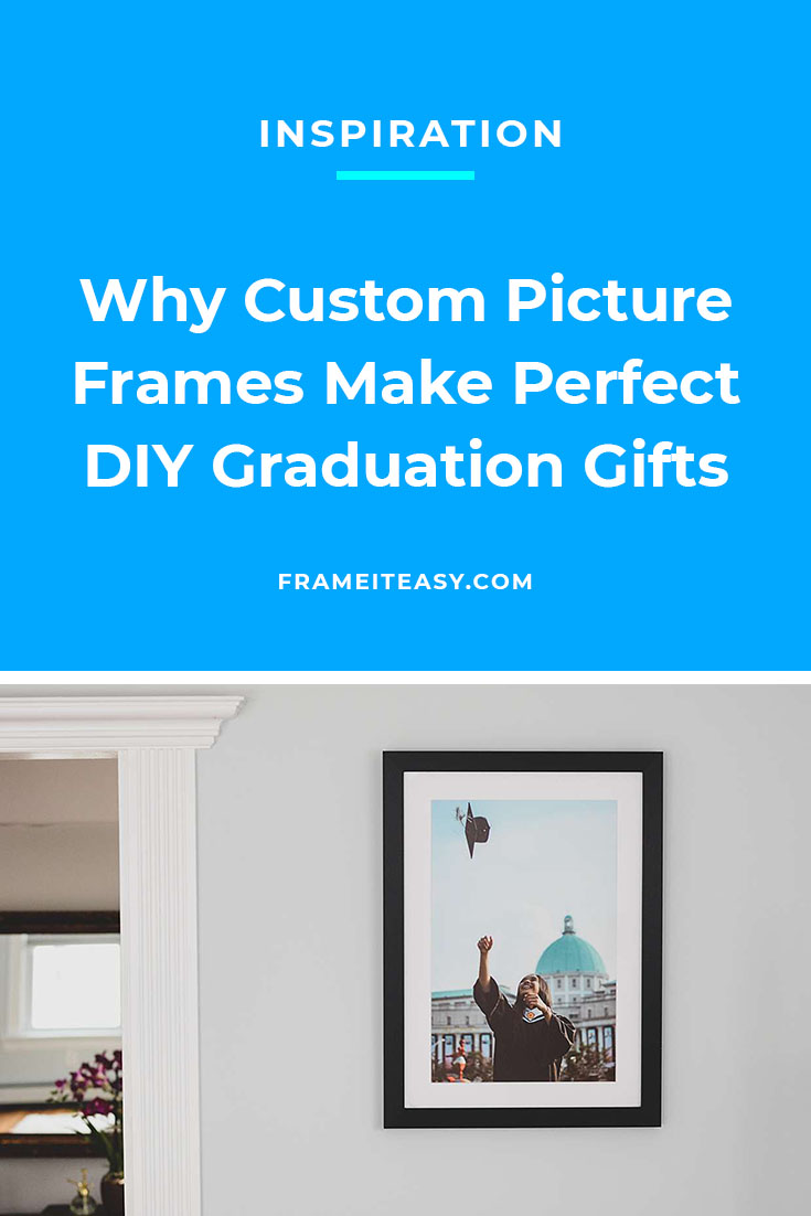 Why Custom Picture Frames Make Perfect DIY Graduation Gifts