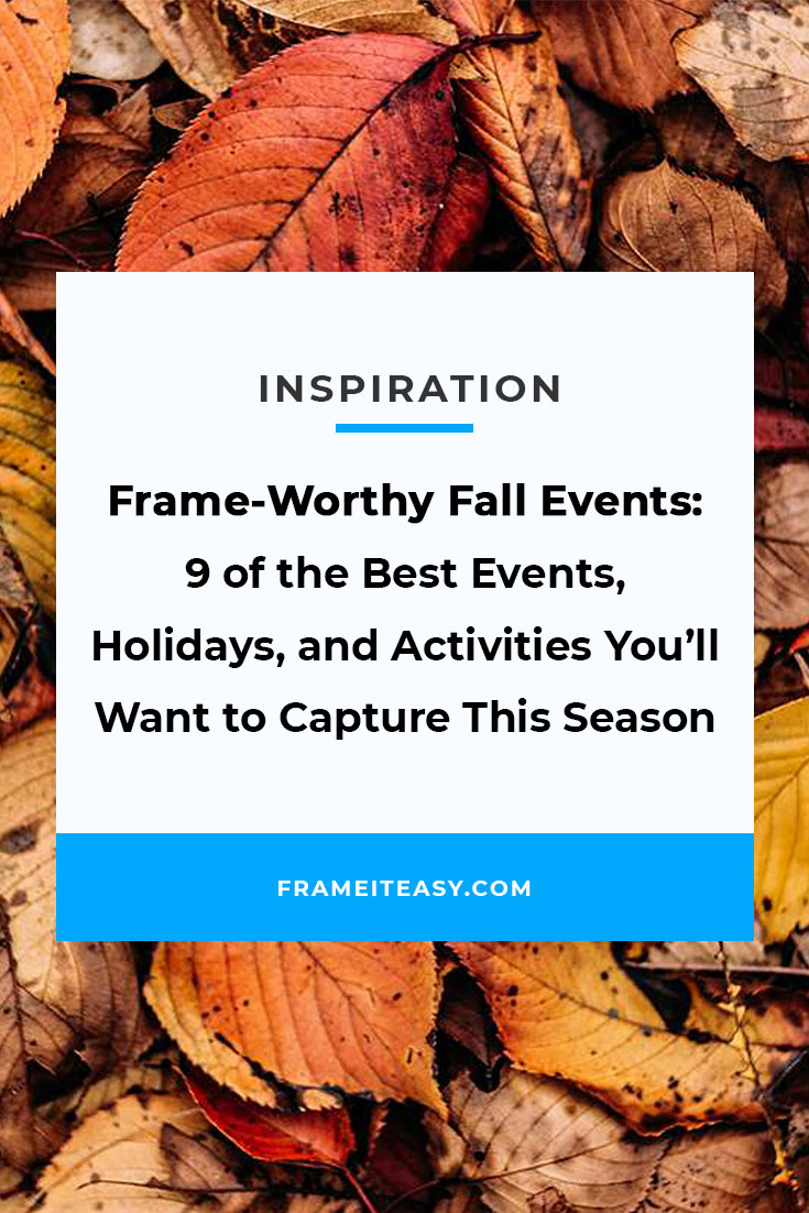 Frame-Worthy Fall Events