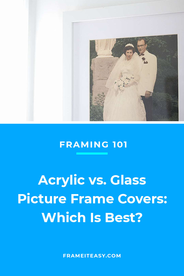 Acrylic vs. Glass Picture Frame Covers