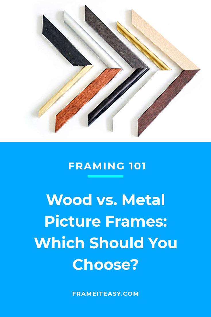 Wood vs. Metal Picture Frames - Framing 101 - Frame It Easy