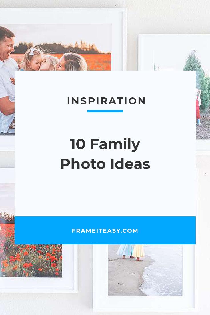 10 Family Photo Ideas