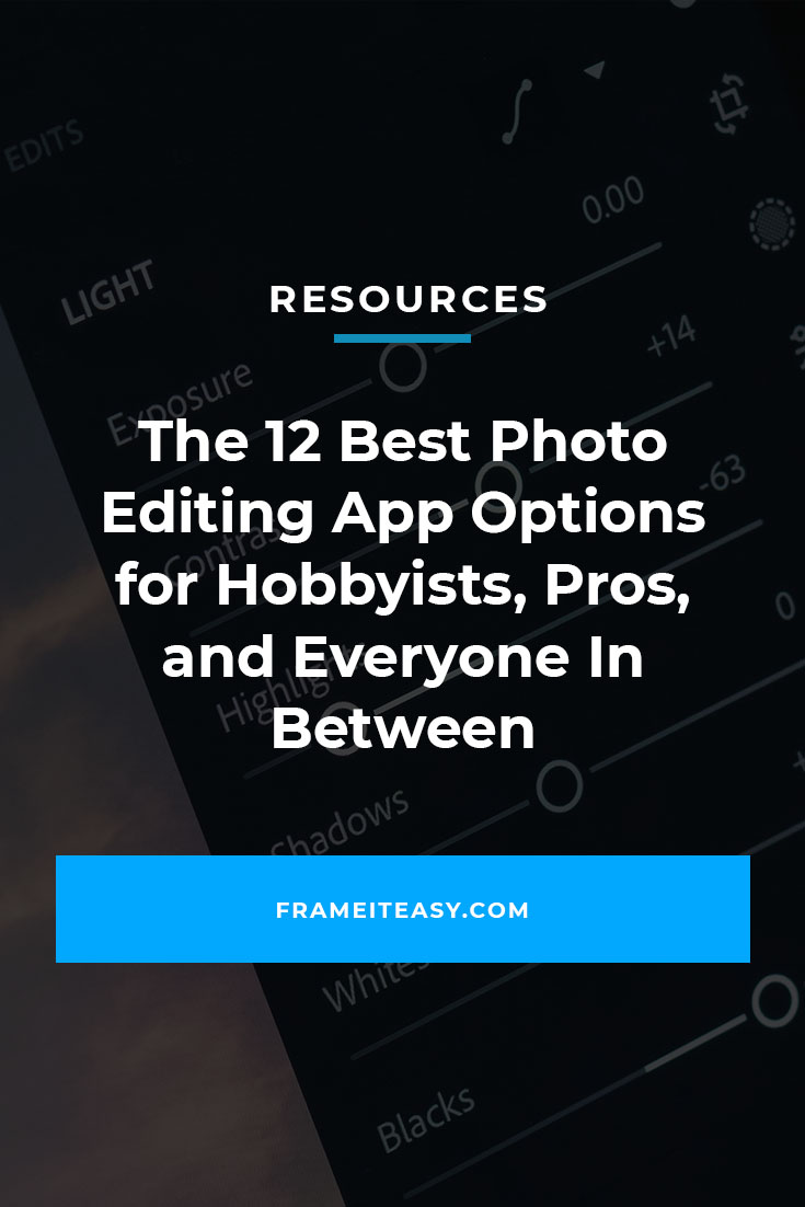 The 12 Best Photo Editing App Options for Hobbyists, Pros, and Everyone In Between