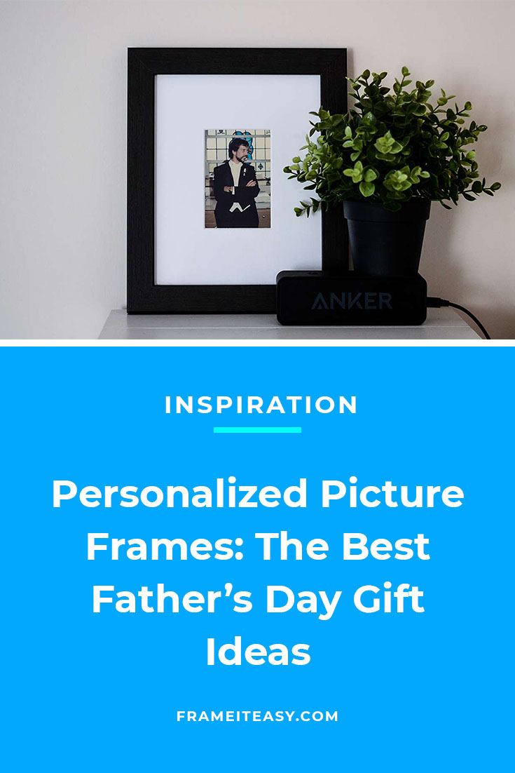 Personalized Picture Frames_ The Best Father's Day Gift Ideas
