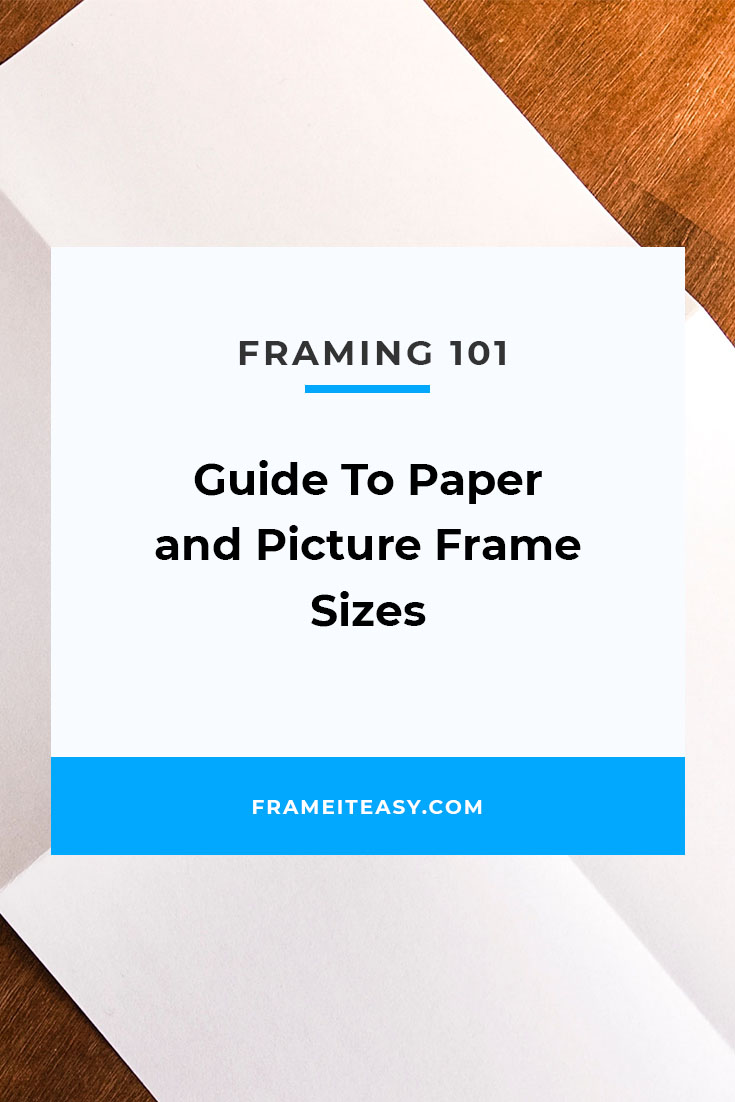 Guide To Paper and Picture Frame Sizes