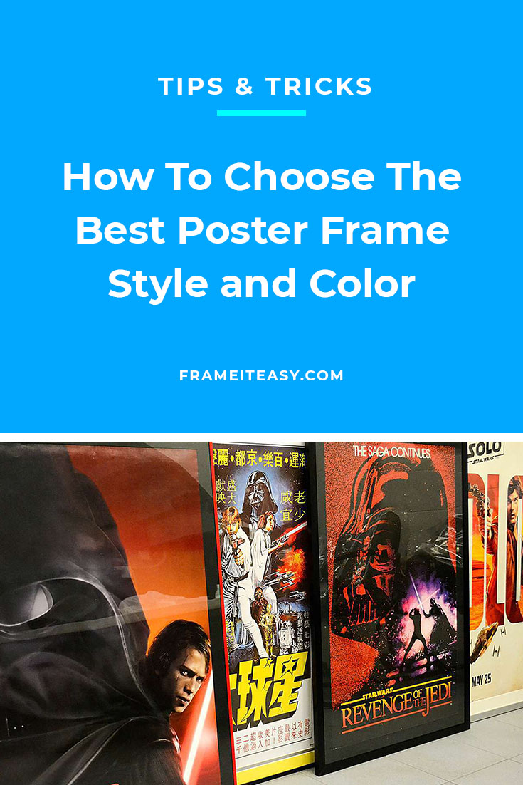 How To Choose The Best Poster Frame Style and Color