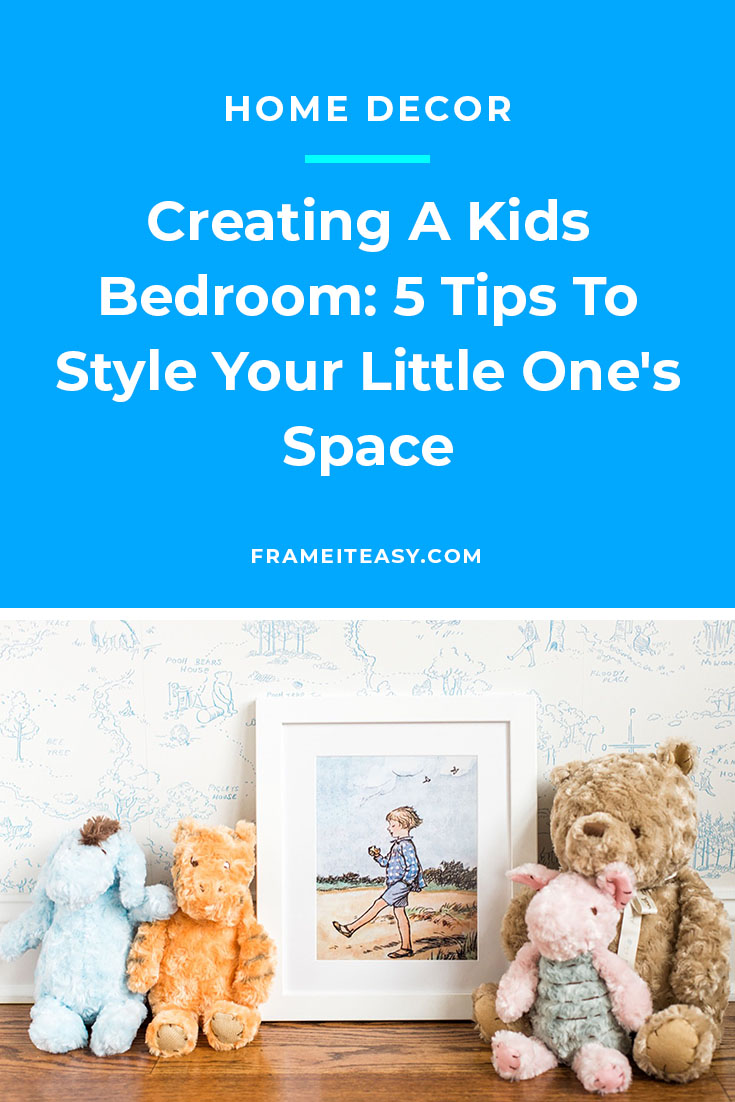 Creating A Kids Bedroom - 5 Tips To Style Your Little One's Space