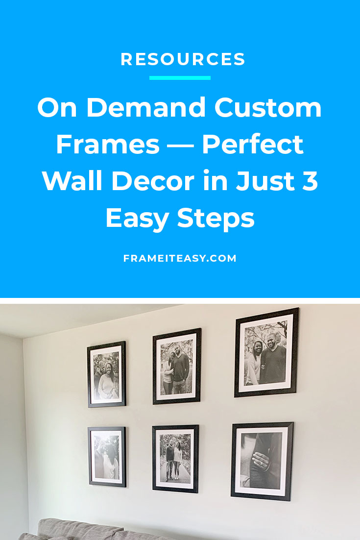 On Demand Custom Frames