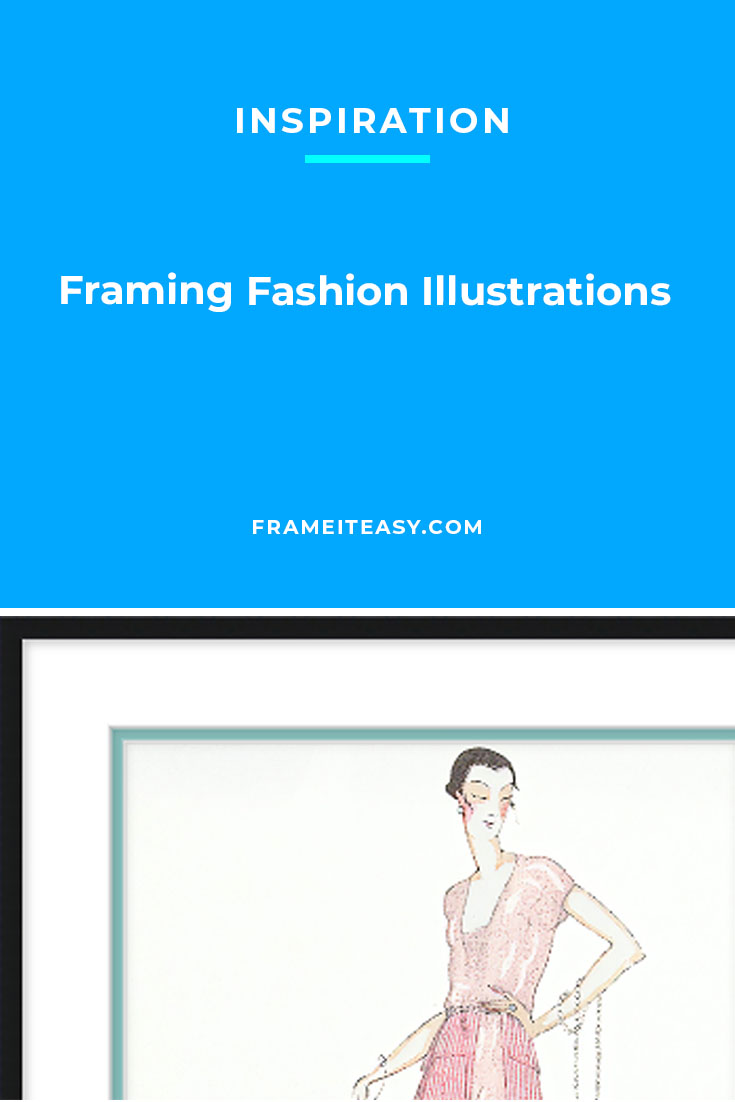 Framing Fashion Illustrations
