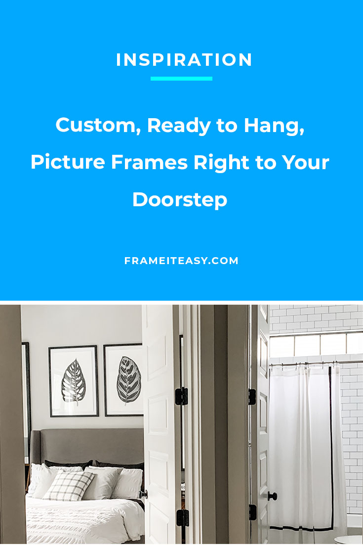 Custom Frames to Your Doorstep