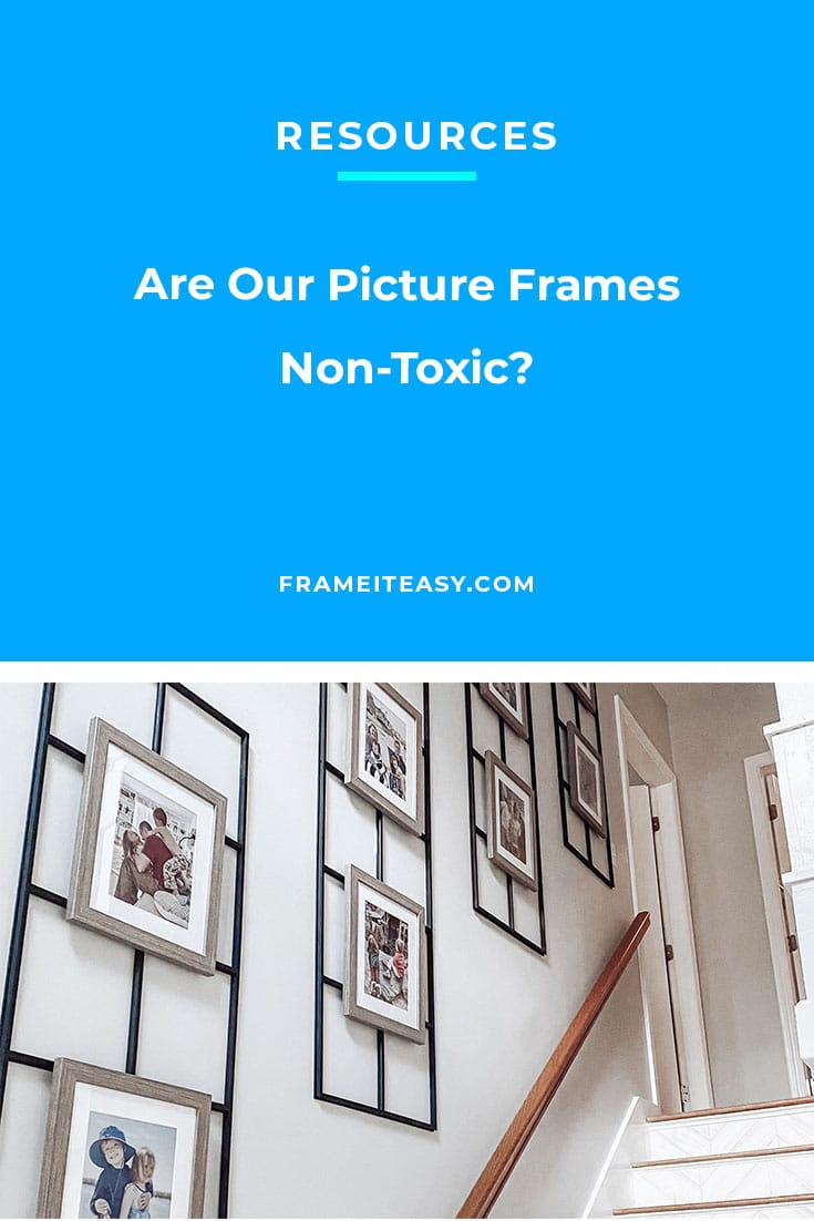 Non-Toxic Picture Frames