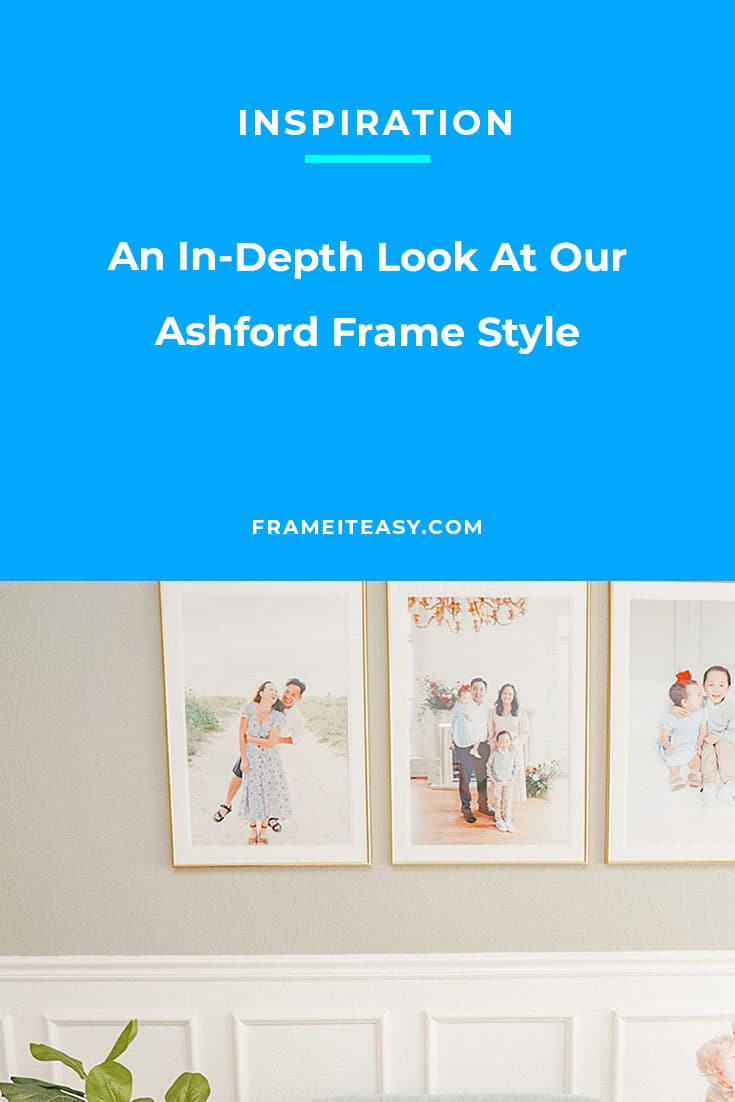 An In-Depth Look At Our Ashford Frame Style