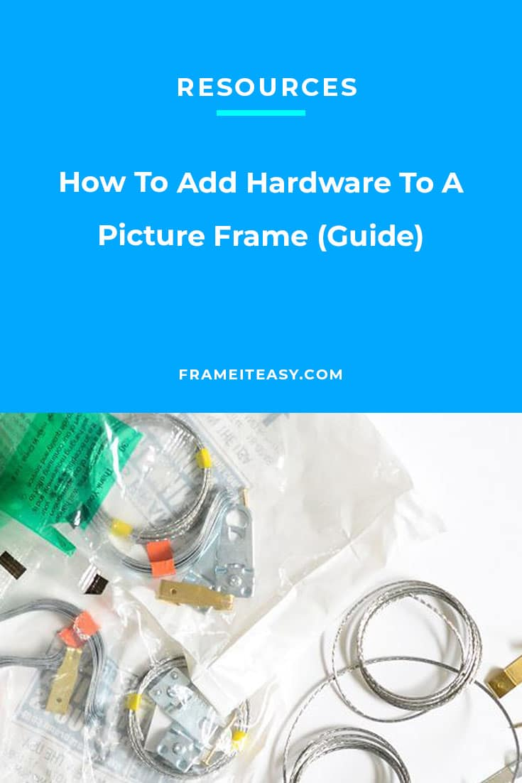 How To Add Hardware To A Picture Frame (Guide)