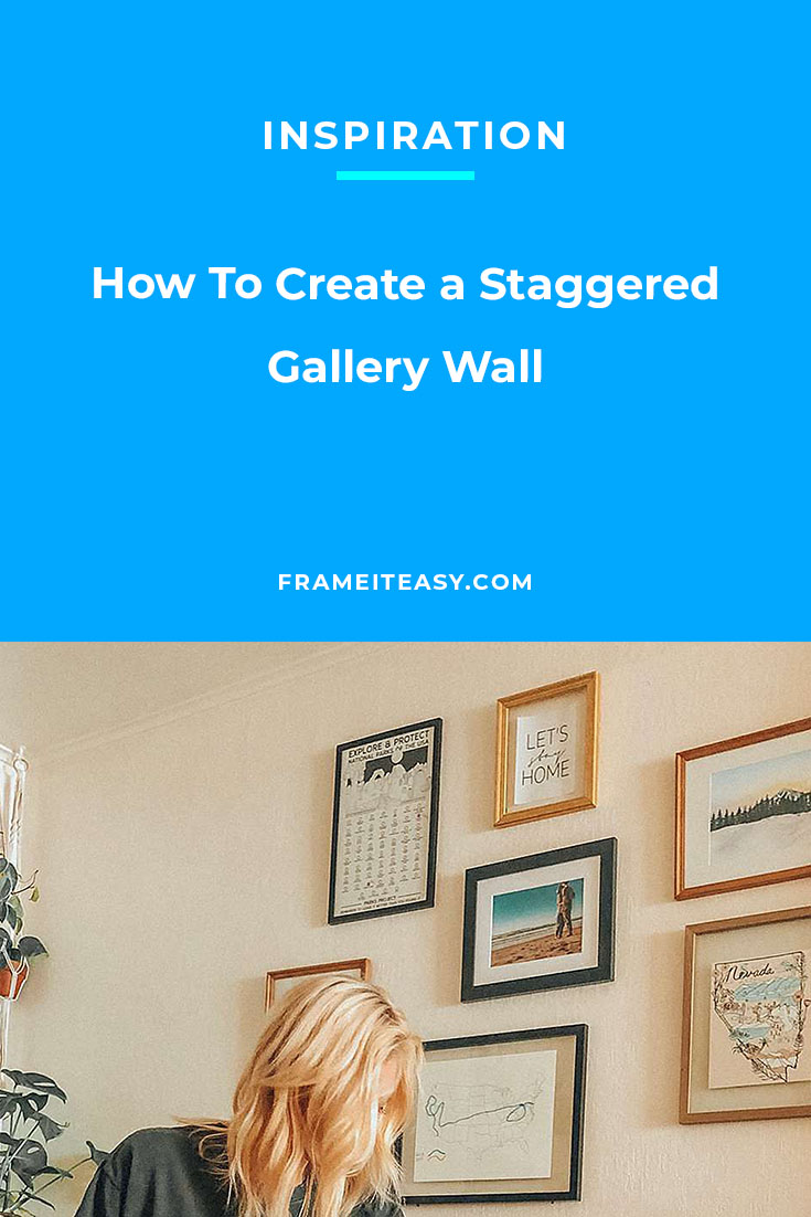 How To Create a Staggered Gallery Wall