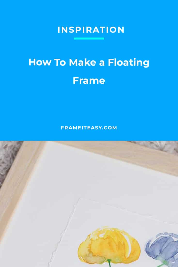 How To Make a Floating Frame