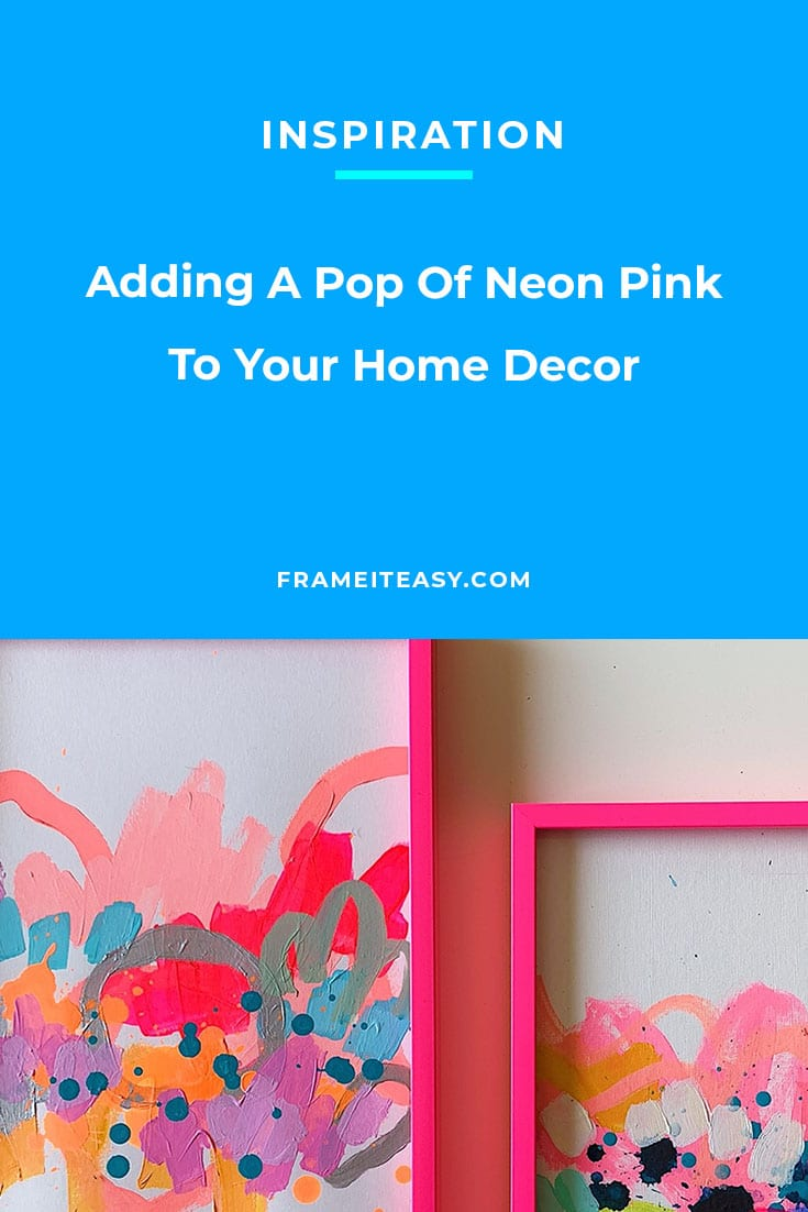 Adding A Pop Of Neon Pink To Your Home Decor