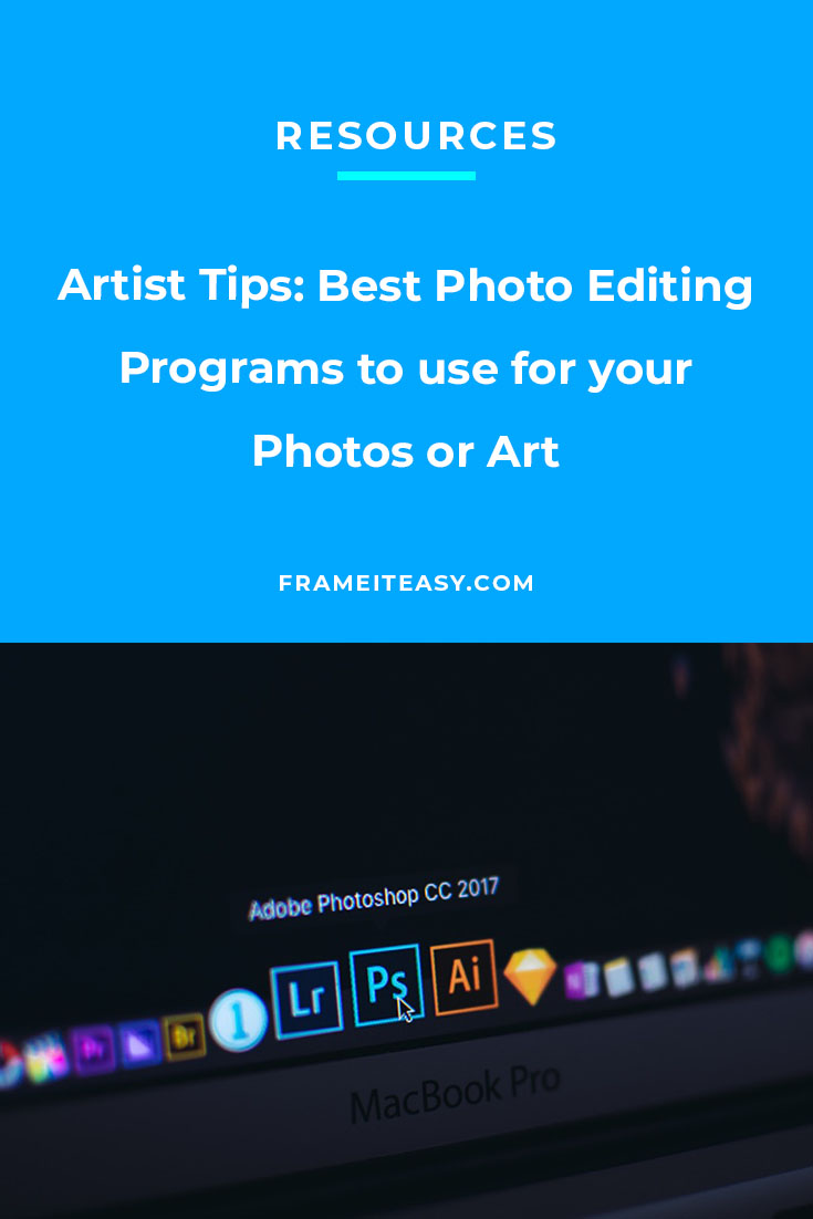 Artist Tips: Best Photo Editing Programs to use for your Photos or Art