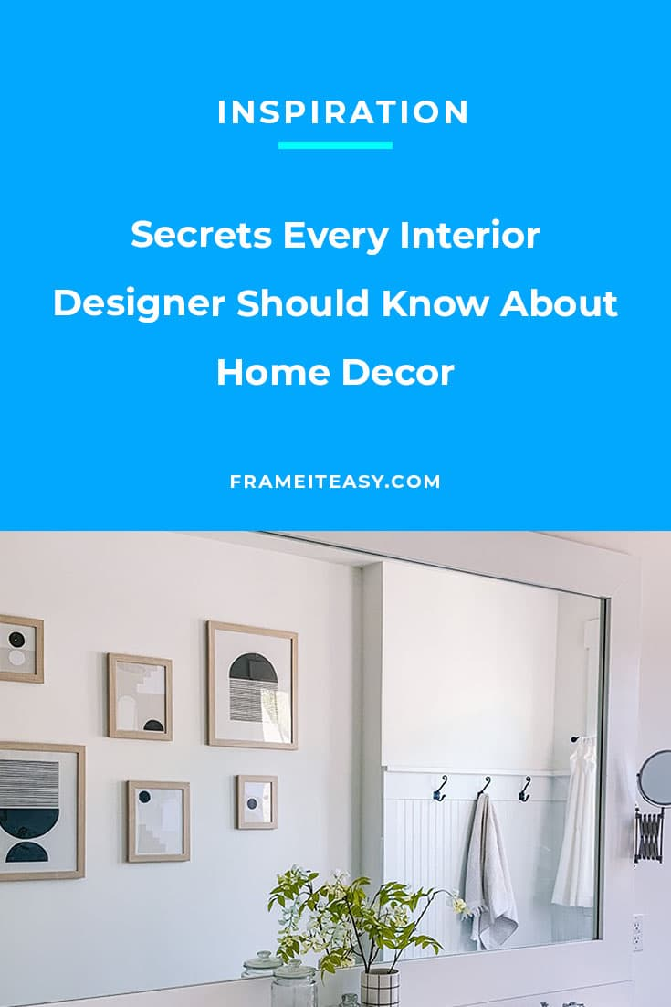 Secrets Every Interior Designer Should Know About Home Decor