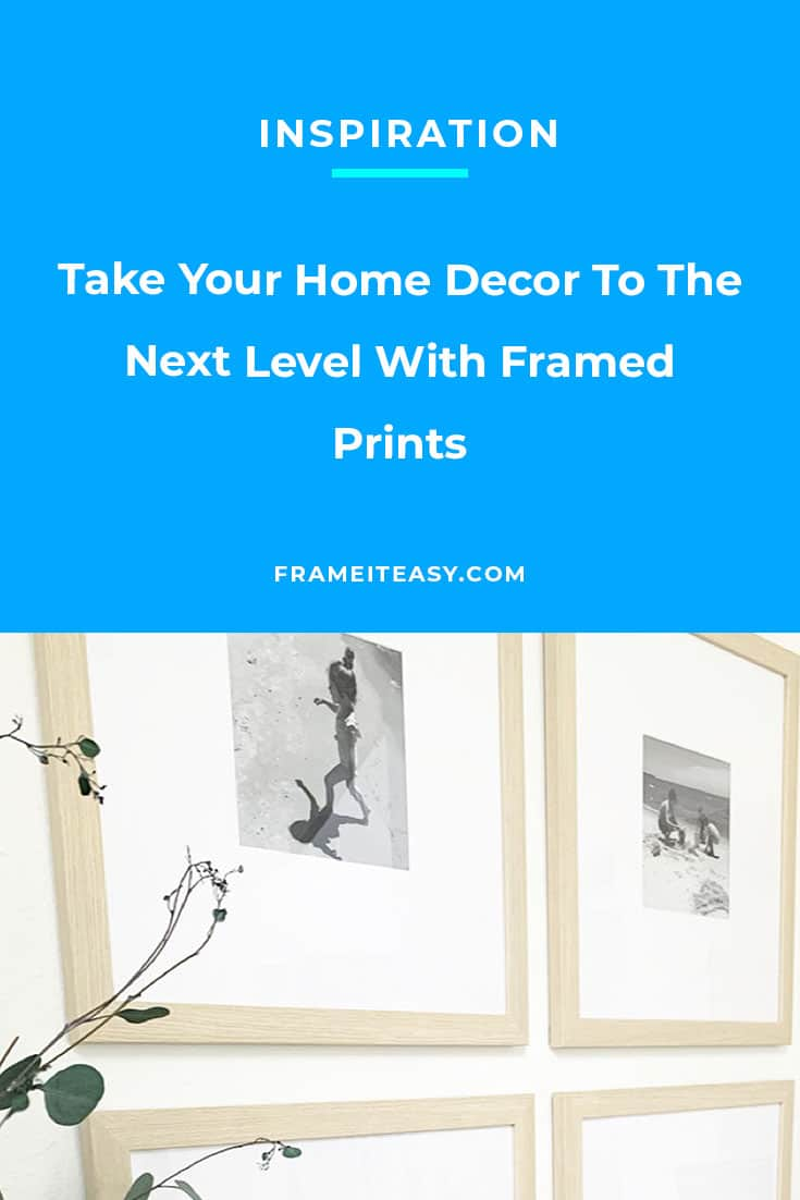 Take Your Home Decor To The Next Level With Framed Prints