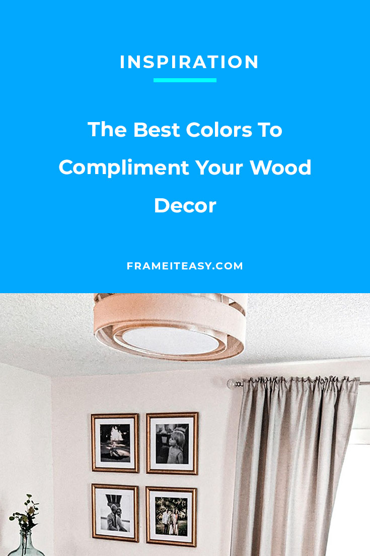The Best Colors To Compliment Your Wood Decor