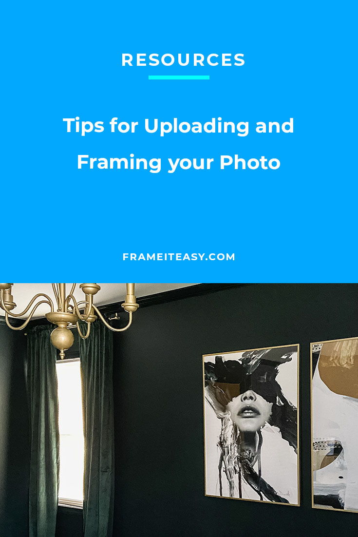 Tips for Uploading and Framing your Photo