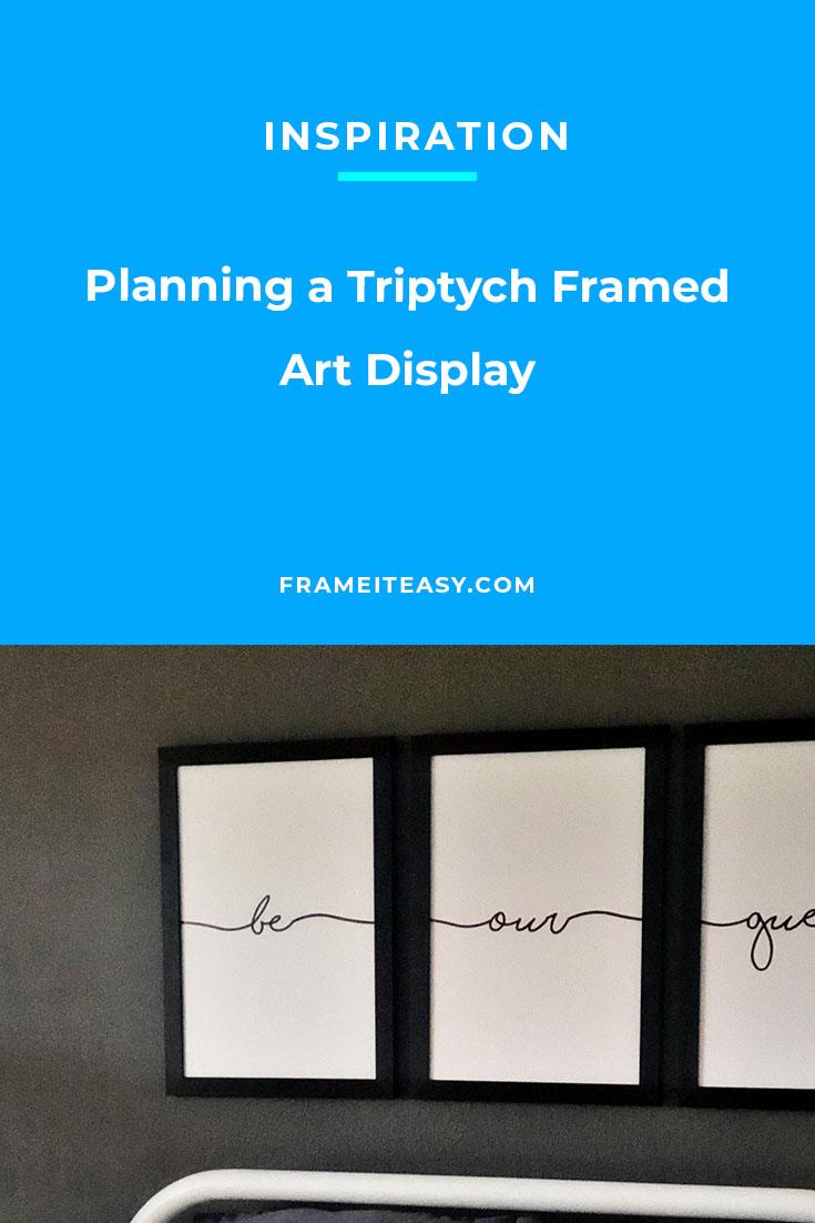 Planning a Triptych Framed Art Display