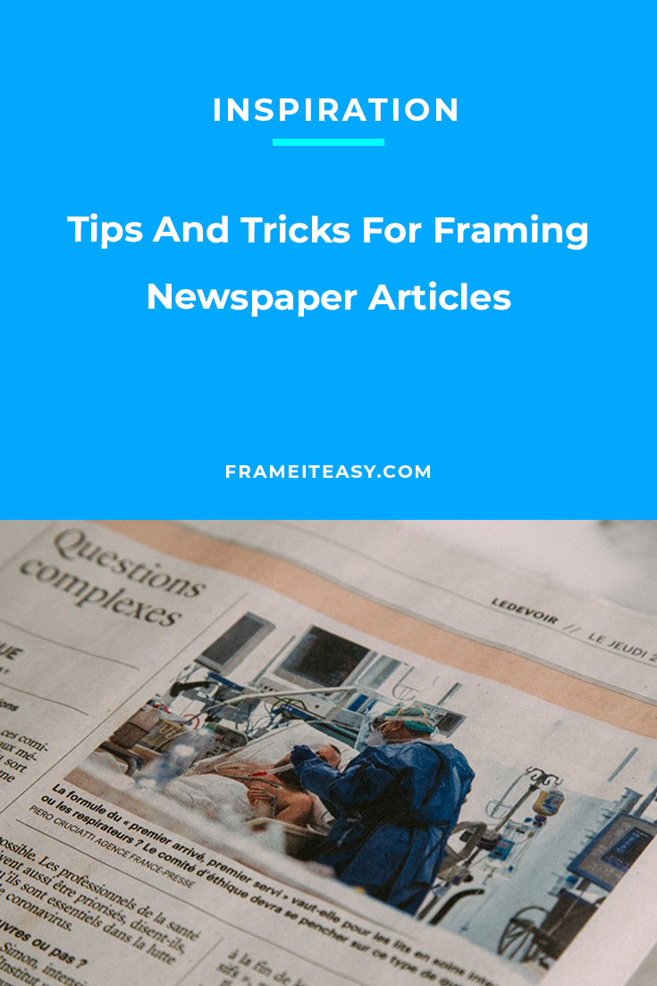 Tips And Tricks For Framing Newspaper Articles