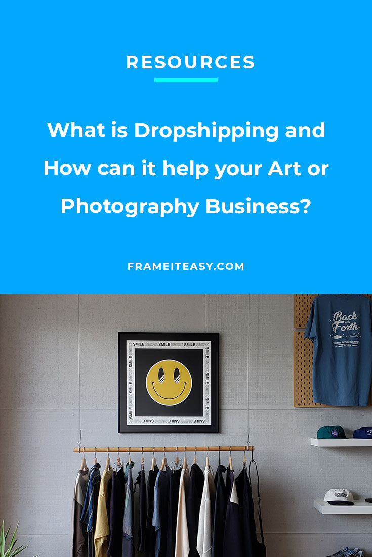 What is Dropshipping and How can it help your Art or Photography Business?