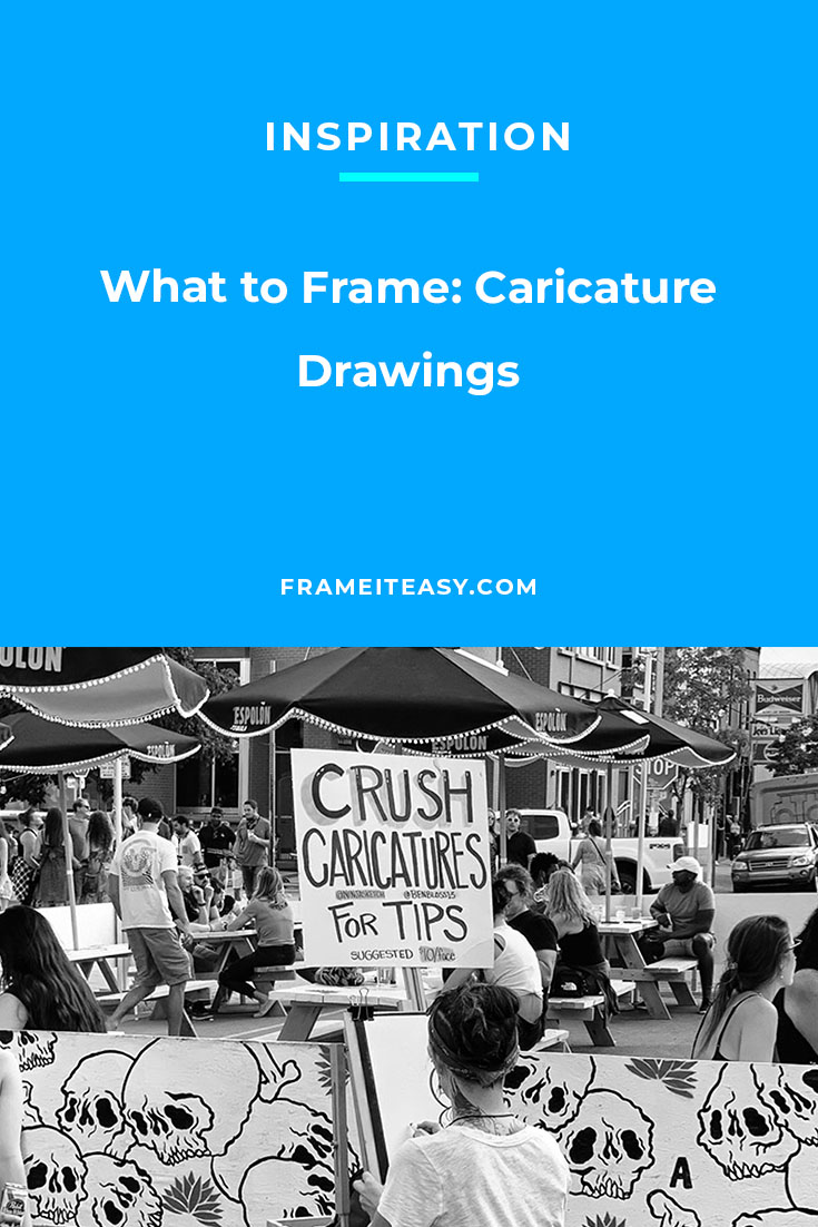 What to Frame: Caricature Drawings