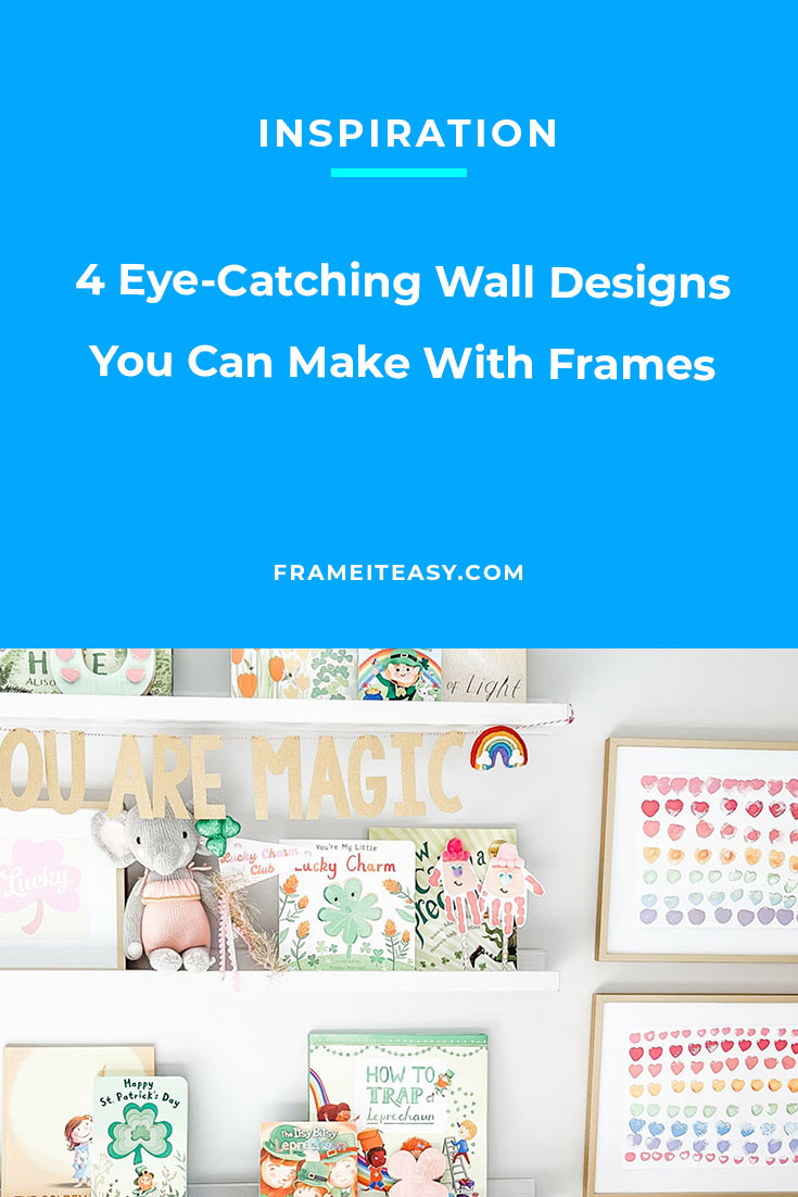 4 Eye-Catching Wall Designs You Can Make With Frames