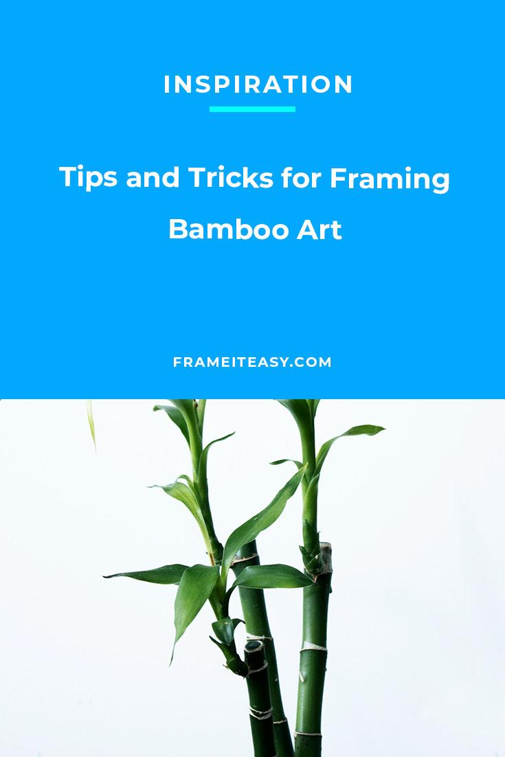 Tips and Tricks for Framing Bamboo Art