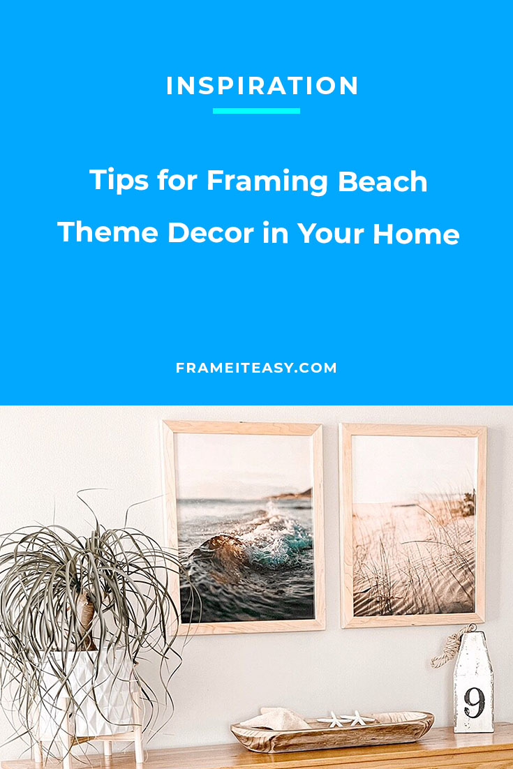 Tips for Framing Beach Theme Decor in Your Home