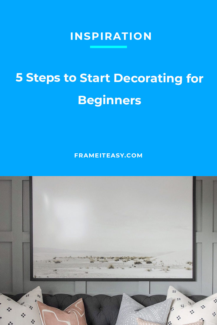 5 Steps to Start Decorating for Beginners