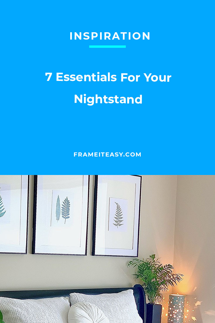 7 Essentials For Your Nightstand
