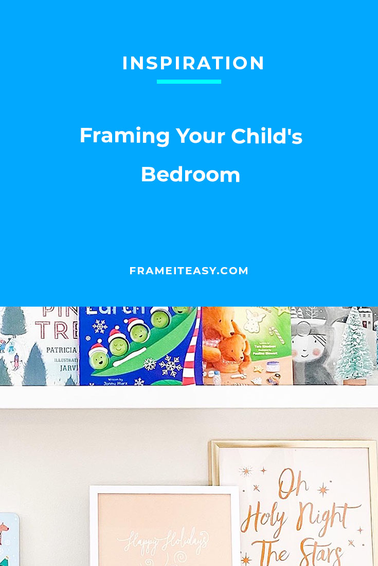 Framing Your Child's Bedroom