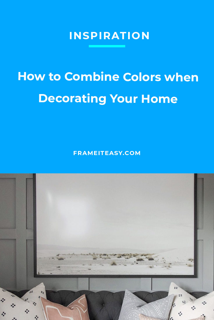 How to Combine Colors when Decorating Your Home
