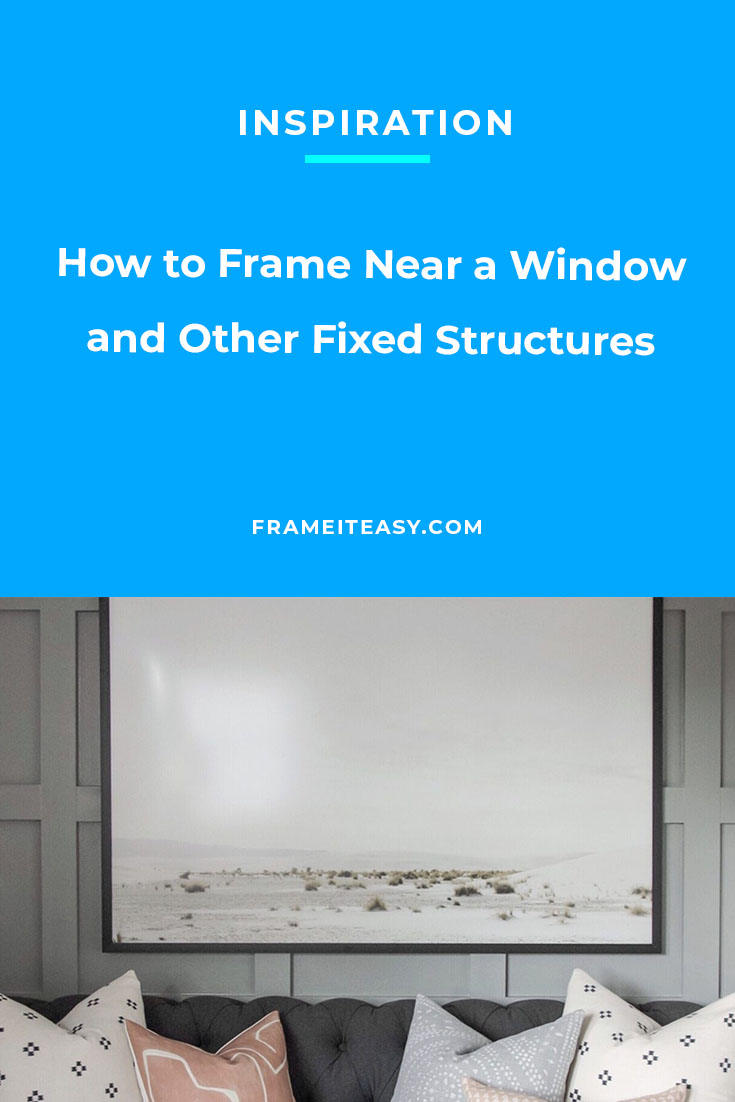 How to Frame Near a Window and Other Fixed Structures