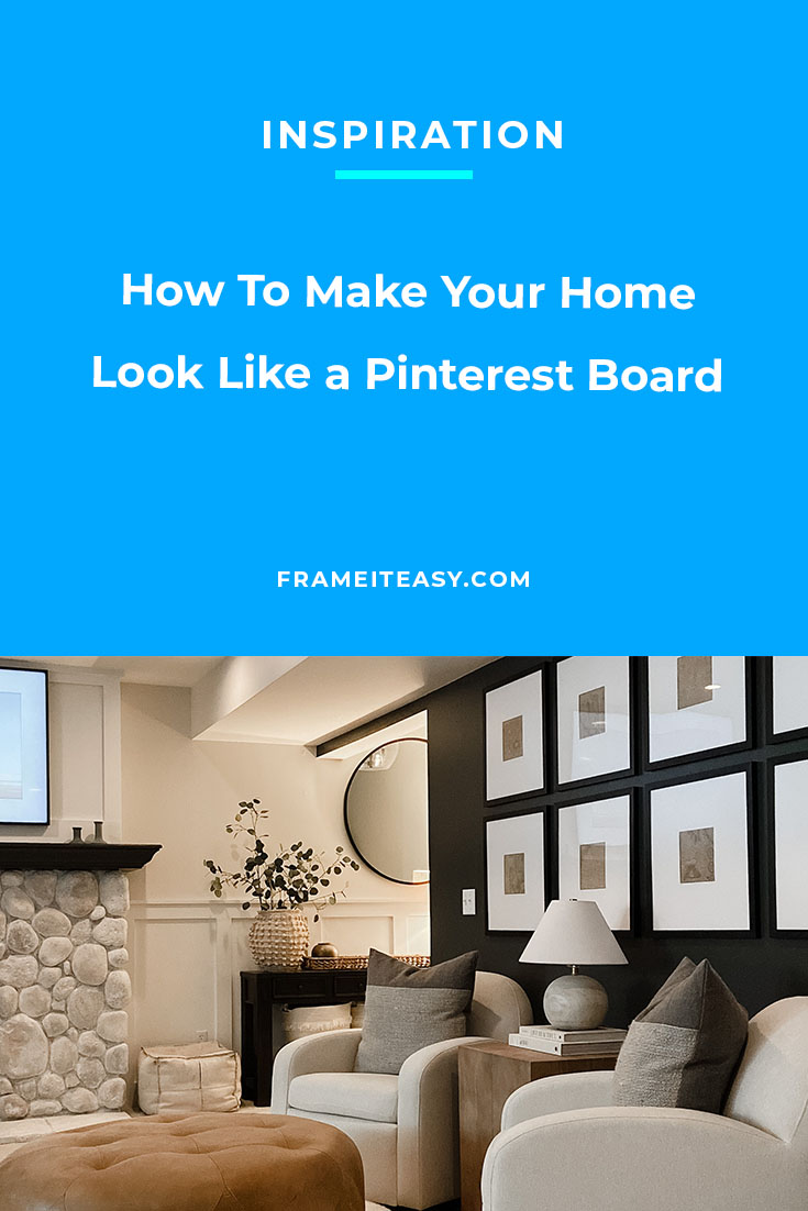 How To Make Your Home Look Like a Pinterest Board
