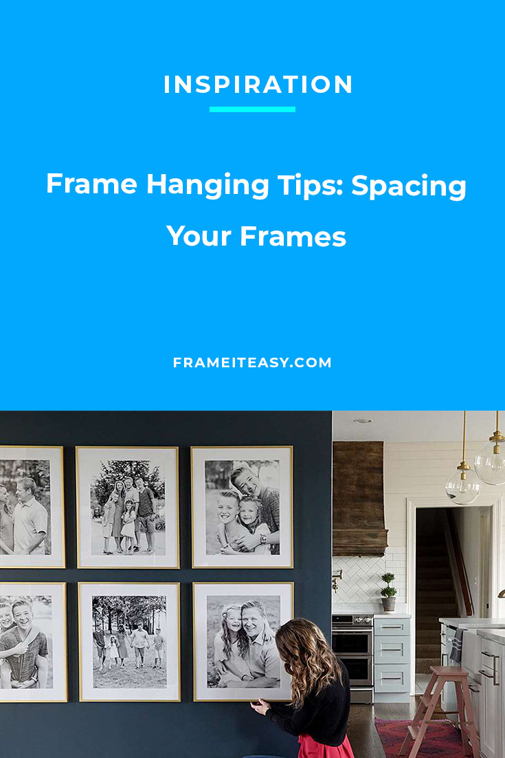 Frame Hanging Tips: Spacing Your Frames